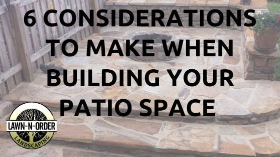 Considerations When Building Patio Space